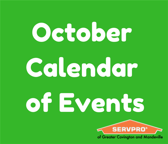 "Green background with text ""October Calendar of Events"" and SERVPRO of Greater Covington and Mandeville logo"